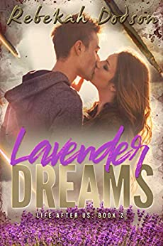 Lavender Dreams: Life After Us: Book Two by [Dodson, Rebekah]