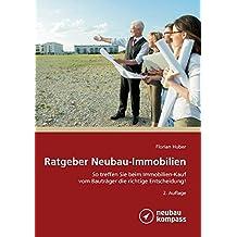 Ratgeber Neubau-Immobilien: So treffen Sie beim Immobilienkauf vom Bauträger die richtige Entscheidung