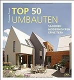 TOP 50 Umbauten - Sanieren, modernisieren, erweitern - Thomas Drexel