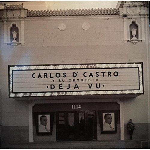 Carlos D' Castro y Su Orquesta Déjá Vu