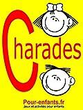 Image de Charades pour enfants: 100 jeux de charades pour enfants. Pour jouer entre copains, en famille ou à l'école.
