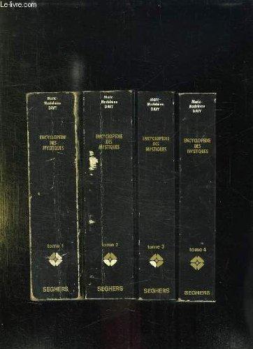 4 TOMES. ENCYCLOPEDIE DES MYSTIQUES. TOME 1: CHAMANISME, GRECS, JUIFS, GNOSE, CHRISTIANISME PRIMITIF. TOME 2: CHRISTIANISME OCCIDENTAL, ESOTERISME, PROTESTANTISME, ISLAM. TOME 3: EGYPTE, MESOPOTAMIE, IRAN, HINDOUISME, BOUDDHISME IDIEN. TOME 4: ... par DAVY MARIE MADELEINE.