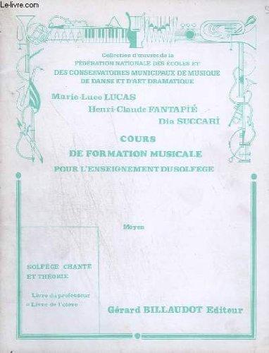 COURS DE FORMATION MUSICALE POUR L'ENSEIGNEMENT DU SOLFEGE - MOYEN - LIVRE DE L'ELEVE.