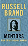 Mentors: How to Help and be Helped (English Edition)