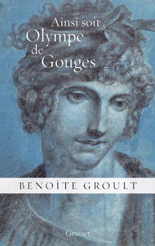 Ainsi soit Olympe de Gouges : la
