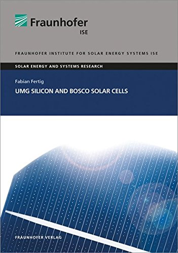 UMG Silicon and BOSCO Solar Cells. (Solare Energie- und Systemforschung)