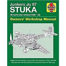 Junkers JU 87 ' Stuka' Manual (Owners Workshop Manual) (Haynes Manuals)