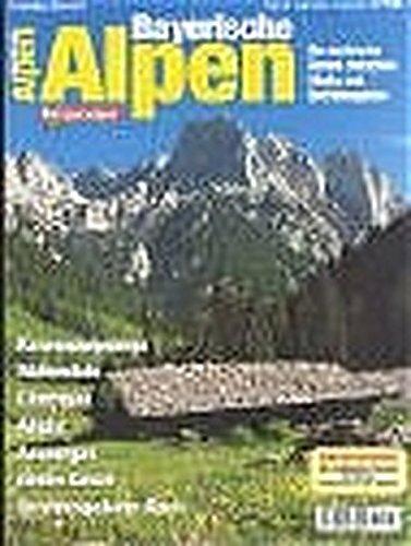 Bayerische Alpen: Die schönsten Touren zwischen Allgäu und Berchtesgaden (Bergsteiger special)