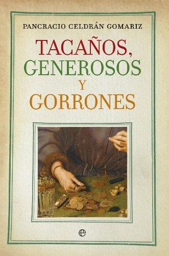 Tacaños, generosos y gorrones (Historia) por Pancracio Celdrán