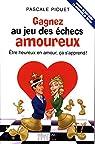 Gagnez au jeu des échecs amoureux par Piquet