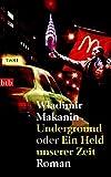 Underground oder Ein Held unserer Zeit: Roman (btb-TB)