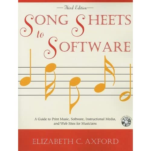 Song Sheets to Software: A Guide to Print Music, Software, Instructional Media, and Web Sites for Musicians by Elizabeth C. Axford (2009-03-26)
