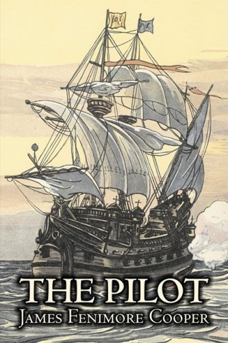 The Pilot by James Fenimore Cooper, Fiction, Historical, Classics, Action & Adventure Cover Image