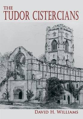 [(The Tudor Cistercians)] [By (author) David H. Williams] published on (August, 2014)