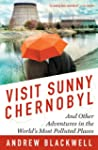 Visit Sunny Chernobyl:�And Other Adve...