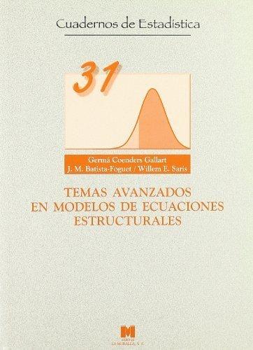 Temas avanzados en modelos de ecuaciones estructurales (Cuadernos de estadística) de Coenders Gallart, Germá (2005) Tapa blanda