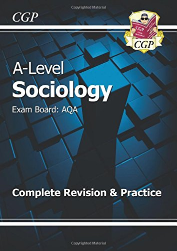 A-Level Sociology: AQA Year 1 & 2 Complete Revision & Practice (CGP A-Level Sociology)