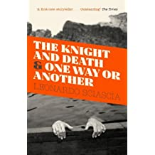 The Knight and Death: And One Way or Another by Leonardo Sciascia (2014-01-02)