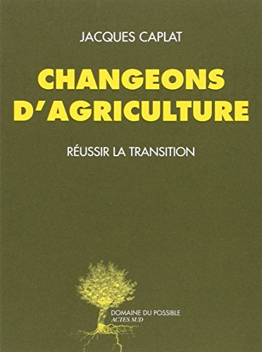 Changeons d'agriculture : Réussir la transition