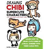 Drawing Chibi Supercute Characters Easy for Beginners & Kids: Learn How to Draw Cute Chibis in Animal Onesies With Their Kawa