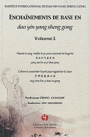 Enchanements de base en dao yin yang sheng gong : Volume 1, Nourrir le sang, tonifier le qi, pour maintenir la longvit ; Calmer et concentrer l'esprit pour rgulariser le coeur (1DVD) de Guangde Zhang (1 fvrier 2010) Broch
