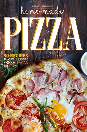 home-made-pizza-collection-30-recipes-that-will-inspire-fresh-pizza-creation-english-edition