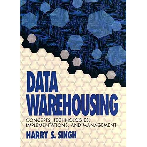 [(Data Warehousing : Concepts, Technologies, Implementations and Management)] [By (author) Harry Singh] published on (September, 1997)