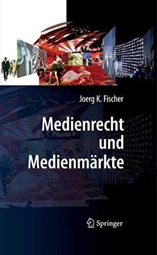 Medienrecht und Medienmärkte