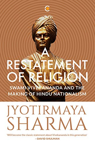 A Restatement of Religion: Swami Vivekananda and Hindu Nationalism