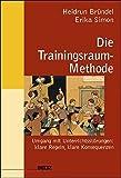 Die Trainingsraum-Methode: Unterrichtsstörungen - klare Regeln, klare Konsequenzen (Beltz Praxis) - Heidrun Bründel, Erika Simon