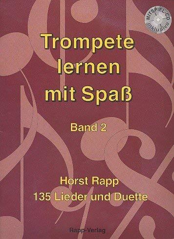 Rapp Verlag Trompete lernen mit Spaß 2-135 Lieder und Duette mit CD