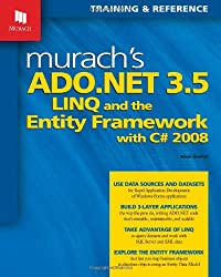 Murach's ADO.NET 3.5 LINQ and the Entity Framework with C# 2008 (Murach: Training & Reference)