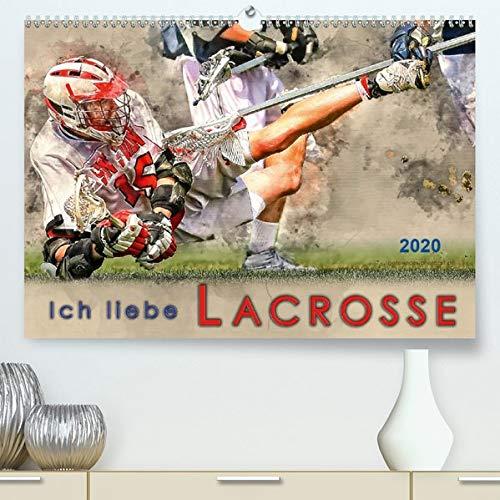 Calvendo Premium Kalender Ich liebe Lacrosse: Kanadischer Nationalsport mit vielen Fans in Europa. (hochwertiger DIN A2 Wandkalender 2020, Kunstdruck in Hochglanz)