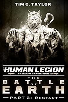 The Battle of Earth Part2: Restart (The Human Legion Book 7) by [Taylor, Tim C.]