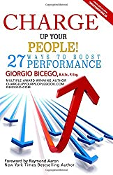 Charge Up Your People: 27 Ways to Boost Performance