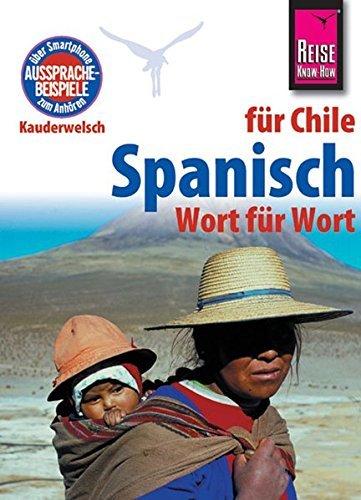 Reise Know-How Kauderwelsch Spanisch f??r Chile - Wort f??r Wort by Enno Witfeld (2013-08-21)