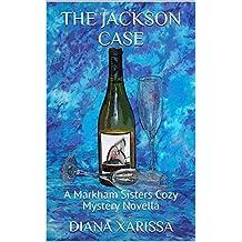 The Jackson Case (A Markham Sisters Cozy Mystery Novella Book 10) (English Edition)
