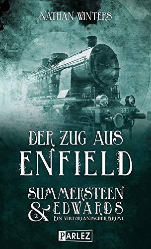 Der Zug aus Enfield: Summersteen & Edwards 2 (Edward Zug)
