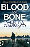 Blood and Bone: The gripping thriller that will keep you up at night! (Alice Madison Book 3)
