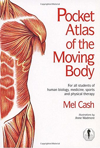 Pocket Atlas of the Moving Body: For All Students of Human Biology, Medicine, Sports and Physical Therapy by Mel Cash (1999-04-01) par Mel Cash