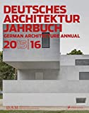 Deutsches Architektur Jahrbuch 2015/16: German Architecture Annual 2015/16