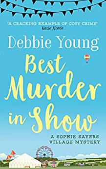 Best Murder in Show (Sophie Sayers Village Mysteries Book 1) by [Young, Debbie]