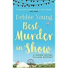 Best Murder in Show (Sophie Sayers Village Mysteries Book 1)