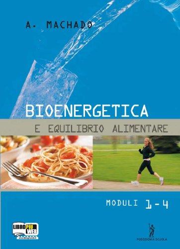Bioenergetica e equilibrio alimentare. Per gli Ist. professionali. Con espansione online