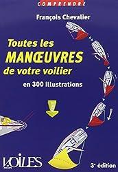 Toutes les manoeuvres de votre voilier en 300 illustrations