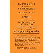 Raphael's Astronomical Ephemeris of the Planets' Places (Raphael's Astronomical Ephemeris of the Planet's Places) 1986