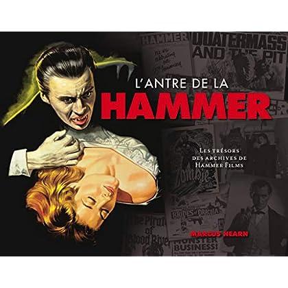 L'Antre de la Hammer. Les trésors des archives de Hammer Films