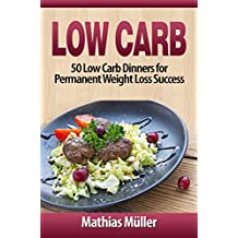 Low Carb Recipes: 50 Low Carb Dinners for Permanent Weight Loss Success (English Edition)