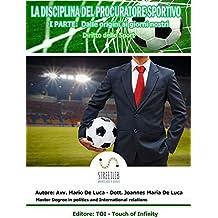 LO SPORT E IL CALCIO PROFESSIONISTICO : La Disciplina del Procuratore Sportivo ( I°Parte )