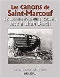 Les Canons de Saint-Marcouf - Les batteries d'Azeville et Crisbecq face à Utah Beach